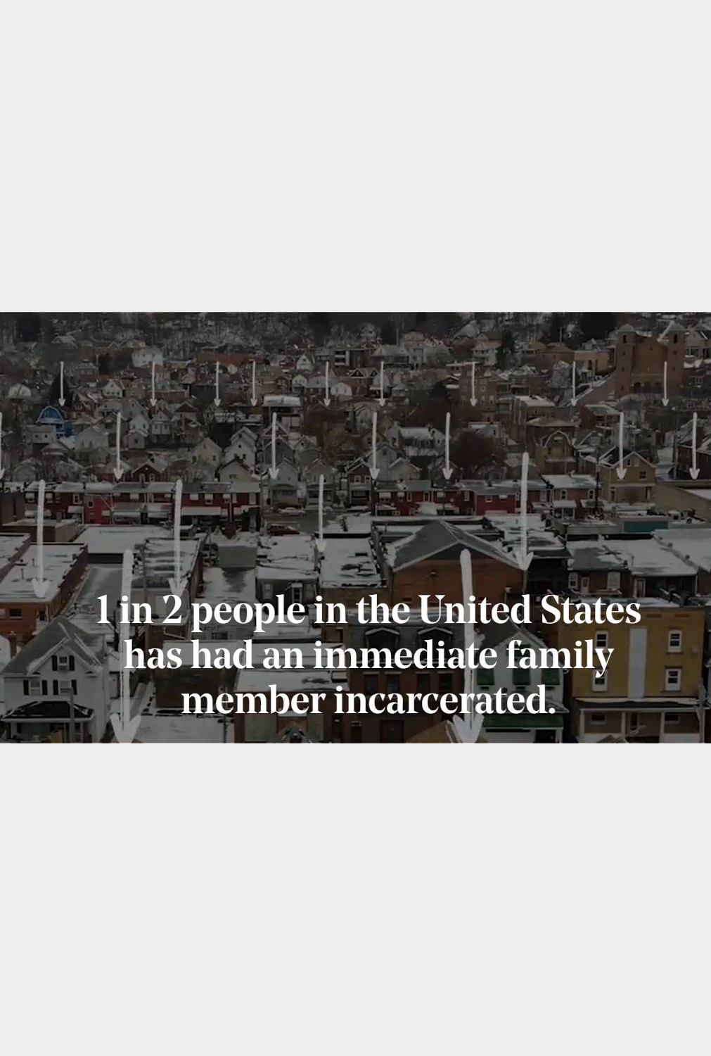 1 in 2 had immediate family incarcerated